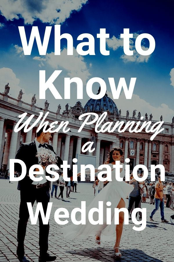 What to Know When Planning a Destination Wedding