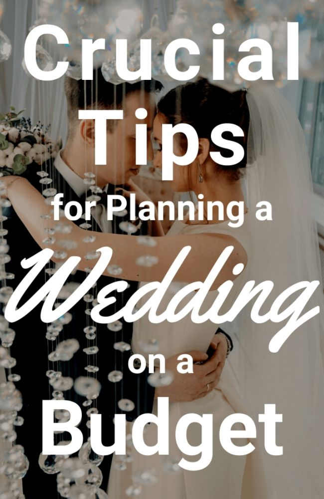 Crucial Tips for Planning a Wedding on a Budget