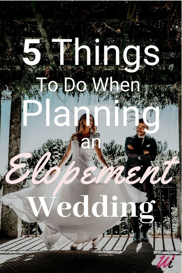 5 Things To Do When Planning an Elopement Wedding