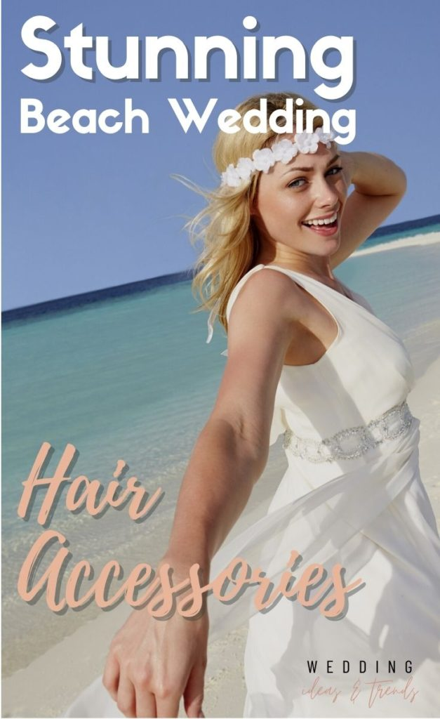 Beach brides have their own style, non-binding, free-spirited, and magical. Check out these top 10 beach wedding hair accessories for your special day